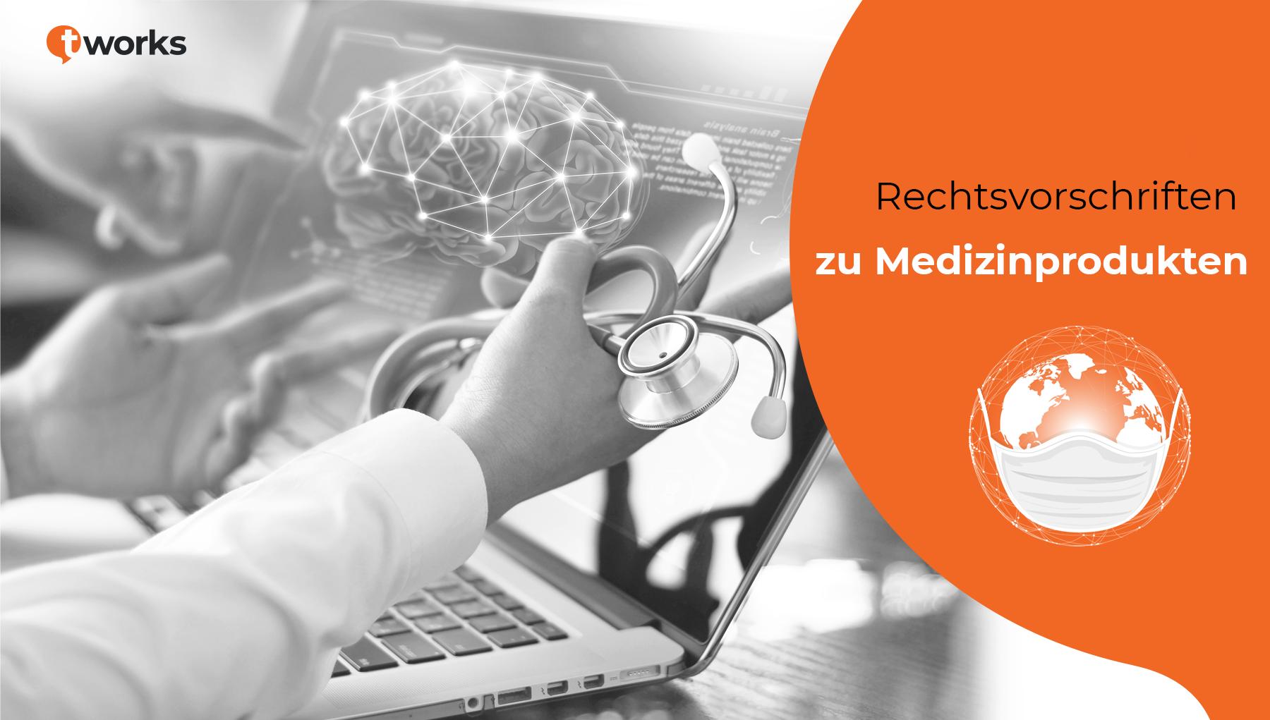 Rechtsvorschriften zu Medizinprodukte in der medizinoschen Übersetzung bei t'works