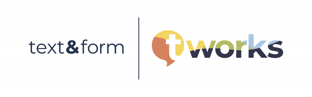 text&form is a t'works Company